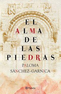 EL ALMA DE LAS PIEDRAS – Paloma Sánchez Garnica