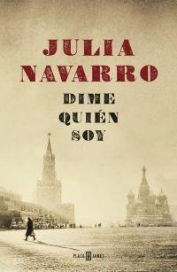 DIME QUIEN SOY – Julia Navarro
