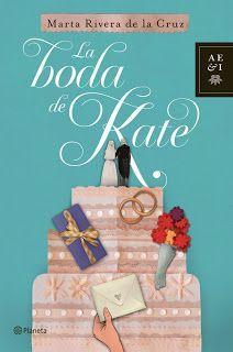 LA BODA DE KATE – Marta Rivera de la Cruz