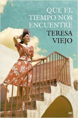 QUE EL TIEMPO NOS ENCUENTRE – Teresa Viejo