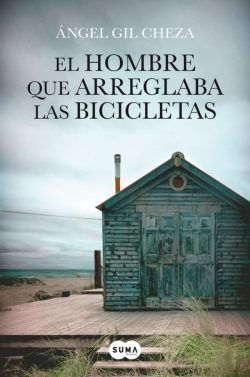 EL HOMBRE QUE ARREGLABA LAS BICICLETAS – Ángel Gil Cheza