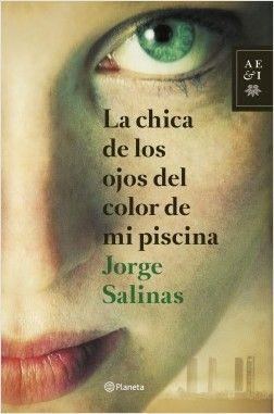 LA CHICA CON LOS OJOS DEL COLOR DE MI PISCINA – JORGE SALINAS