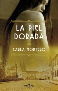 LA PIEL DORADA - CARLA MONTERO