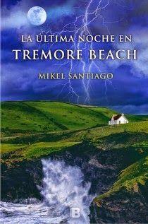 LA ULTIMA NOCHE EN TREMORE BEACH – Mikel Santiago