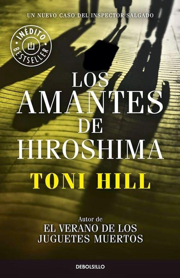 Los amantes de Hiroshima - Toni Hill