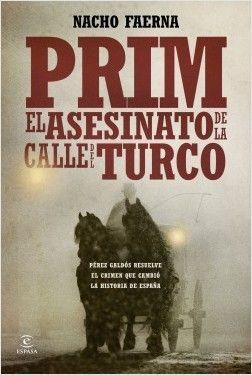 Prim. El asesinato de la calle del Turco - Nacho Faerna