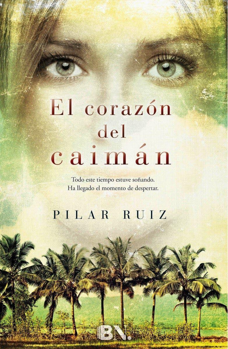 El corazón del caimán - Pilar Ruiz