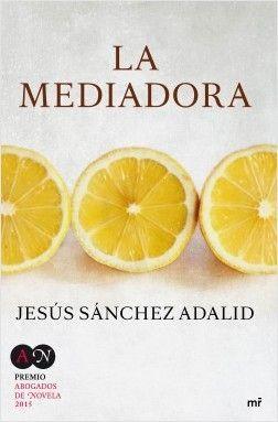 LA MEDIADORA – Jesús Sánchez Adalid