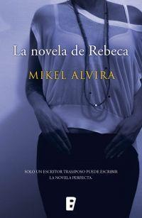 LA NOVELA DE REBECA – Mikel Alvira