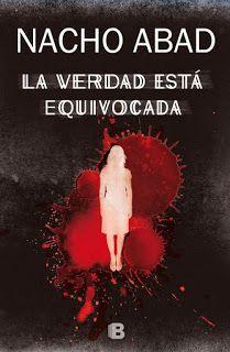 LA VERDAD ESTÁ EQUIVOCADA – Nacho Abad