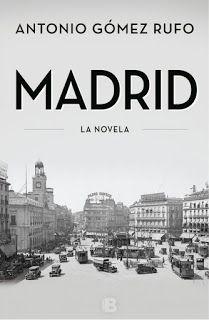 Madrid. La novela - Antonio Gómez Rufo