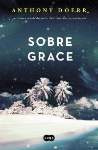 Sobre Grace - Athony Doerr