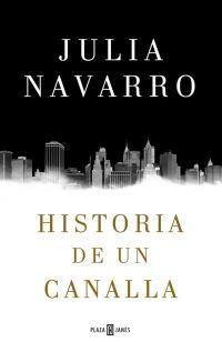 HISTORIA DE UN CANALLA – Julia Navarro