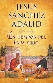 EN TIEMPOS DEL PAPA SIRIO – Jesús Sánchez Adalid