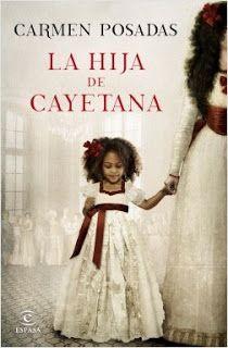 LA HIJA DE CAYETANA – Carmen Posadas