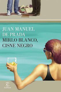 MIRLO BLANCO, CISNE NEGRO – JUAN MANUEL DE PRADA