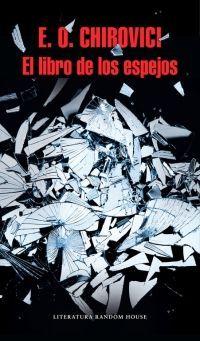 EL LIBRO DE LOS ESPEJOS – E.O. Chirovici