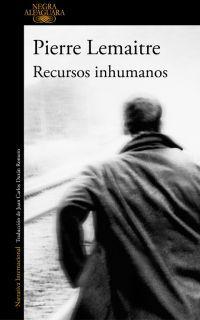 RECURSOS INHUMANOS – Pierre Lemaitre