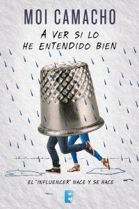 A VER SI LO HE ENTENDIDO BIEN – Moi Camacho