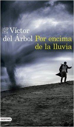 POR ENCIMA DE LA LLUVIA – VÍCTOR DEL ÁRBOL