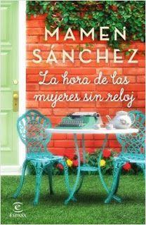 La hora de las mujeres sin reloj - Mamen Sánchez