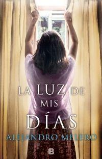 La luz de mis días - Alejandro Melero
