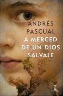A merced de un dios salvaje - Andrés Pascual