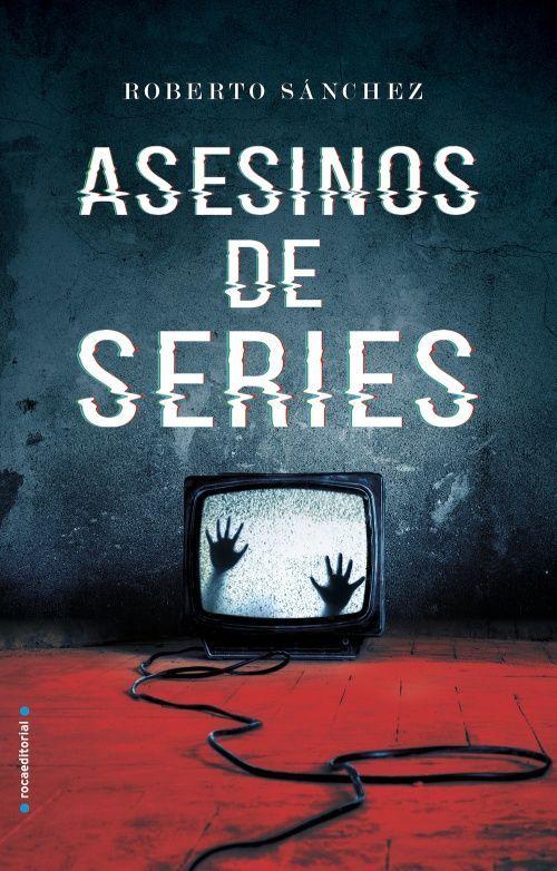Asesinos de series - Roberto Sánchez
