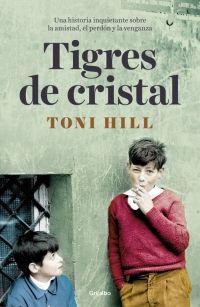 Tigres de cristal - Toni Hill