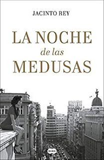 LA NOCHE DE LAS MEDUSAS – JACINTO REY