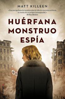 HUÉRFANA, MONSTRUO, ESPÍA – MATT KILLEEN