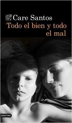 TODO EL BIEN Y TODO EL MAL – CARE SANTOS
