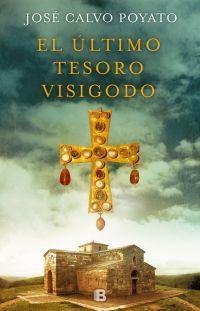 El último tesoro visigodo - José Carlos Poyato