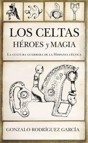 Los celtas héroes y magia