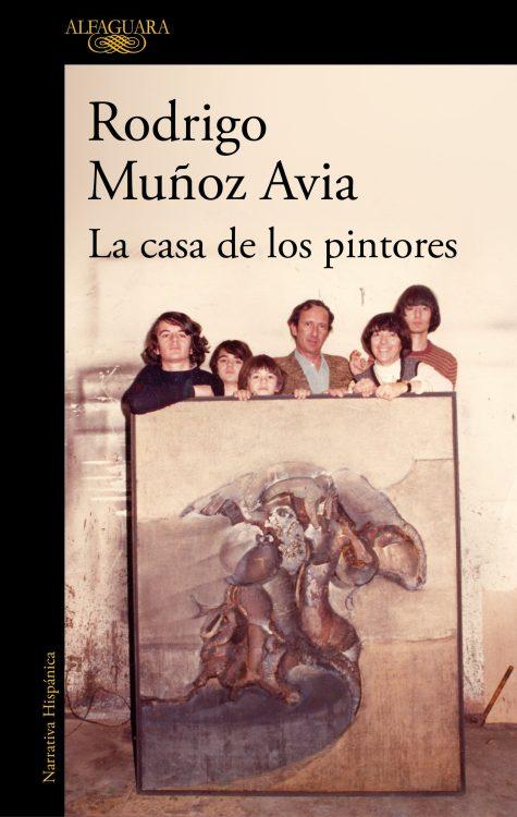 Alfaguara publica La casa de los pintores de Rodrigo Muñoz Avia
