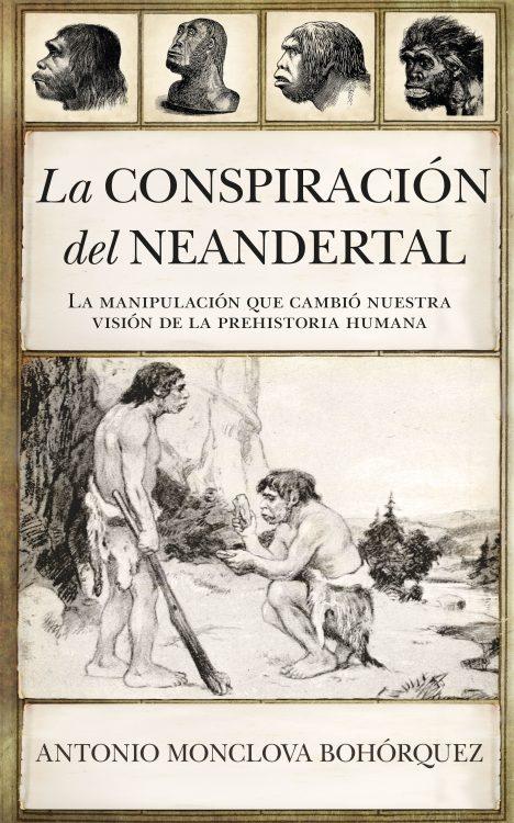 Almuzara presenta La conspiración Neandertal de Antonio Monclova Bohórquez