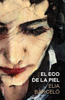 El eco de la piel - Elia Barceló