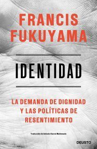 FRANCIS FUKUYAMA publica IDENTIDAD, un libro clave para entender la política del siglo XXI