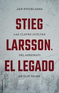 Ya podéis encontrar en las librerías Stieg Larsson. El legado