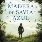 Madera de Savia Azul - José Luis Gil Soto