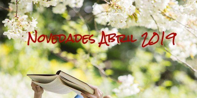 NOVEDADES EDITORIALES ABRIL 2019