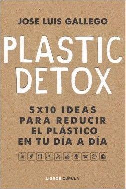 Plastic-Detox: 50 ideas para reducir el plástico en tu día a día