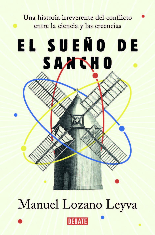 El próximo 28 de marzo llega El sueño de Sancho de Manuel Lozano Leyva