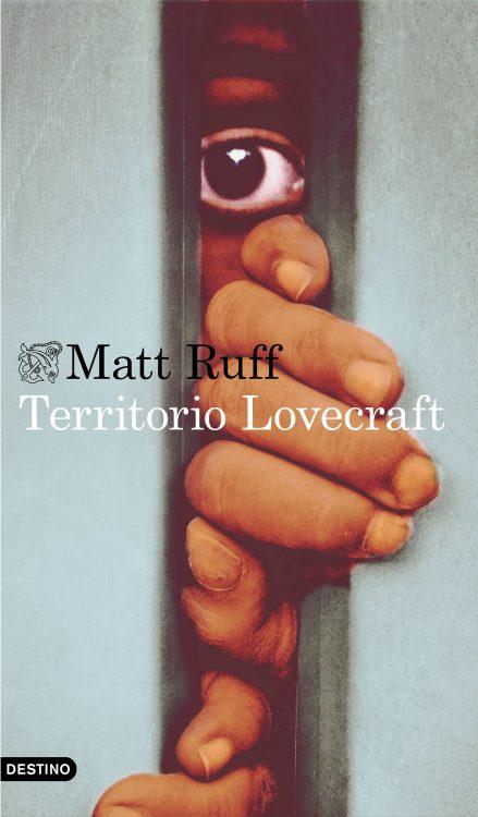 Ediciones Destino publica «Territorio Lovecraft», de Matt Ruff
