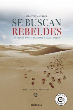 Se buscan rebeldes de Sebastian N. Struck
