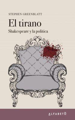 El tirano. Shakespeare y la política