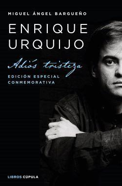 Adiós tristeza: 20 años sin Enrique Urquijo