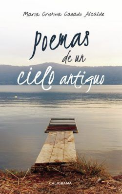 Poemas de un cielo antiguo de Cristina Casado Alcalde