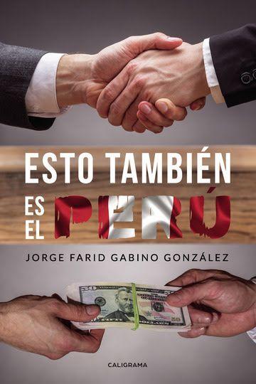 Esto también es el Perú de Jorge Farid Gabino González