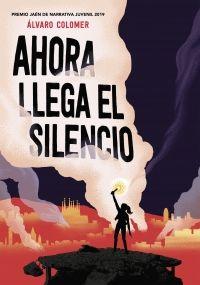 Ahora llega el silencio de Álvaro Colomer